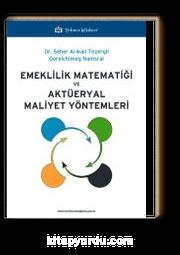 Emeklilik Matematiği ve Aktüeryal Maliyet Yöntemleri