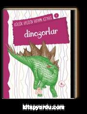 Dinozorlar / Küçük Kaşifin Boyama Kitabı -4