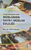 Müslüman Gayr-i Müslim Evliliği & İslam Hukukuna Göre