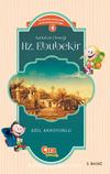 Sadakat Örneği Hz. Ebubekir / Çocuklar İçin İslam Tarihi Serisi 3