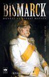 Bismarck Hususi ve Siyasi Hayatı