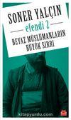 Efendi 2 & Beyaz Müslümanların Büyük Sırrı