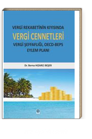 Vergi Rekabetinin Kıyısında Vergi Cennetleri & Vergi Şeffaflığı, Oecd-Beps Eylem Planı