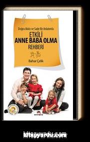 Etkili Anne Baba Olma Rehberi & Doğru Akılcı ve Sade Bir Anlatımla