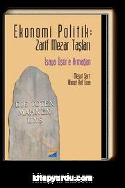 Ekonomi Politik Zarif Mezar Taşları & İşaya Üşür'e Armağan