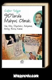 90'larda Mahpus Olmak & Van, Muş, Diyarbakır, Adıyaman, Antep, Bursa, Kaman