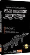 Silah Uzmanının Rehber Kitabı & Teşkilattaki Tüm Ateşli Silahlar