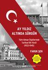 Ay Yıldız Altında Sürgün & Türk Alman İlişkilerinde Tarihsel Bir Kesit (1933-1945)