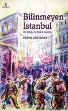 Bilinmeyen İstanbul & Bir Bulgar Seyyahın Gözüyle
