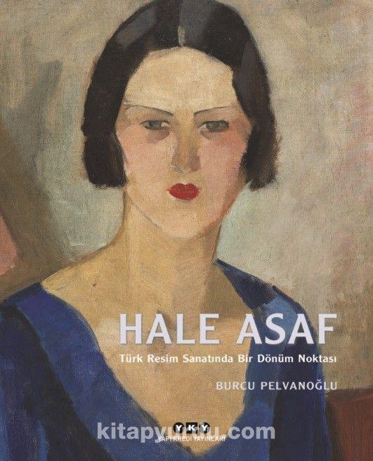 Hale Asaf (Ciltli)Türk Resim Sanatında Bir Dönüm Noktası - Burcu Pelvanoğlu pdf epub