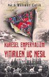 Küresel Emperyalizm ve Yitirilen Üç Nesil