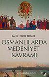 Osmanlılarda Medeniyet Kavramı