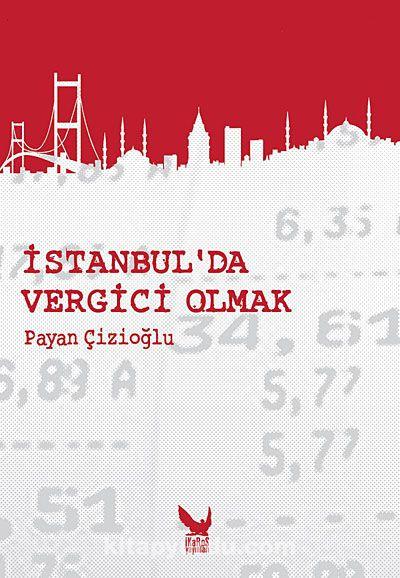 İstanbul'da Vergici Olmak - Payan Çizioğlu pdf epub