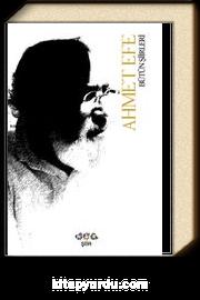 Bütün Şiirleri / Ahmet Efe