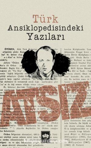 Türk Ansiklopedisindeki Yazıları