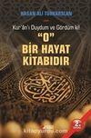 Kur'an'ı Duydum ve Gördümki O Bir Hayat Kitabıdır