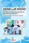 Deneyler Misin? & Meraklısına Kolay Mikrobiyoloji ve Biyoteknoloji Deneyleri