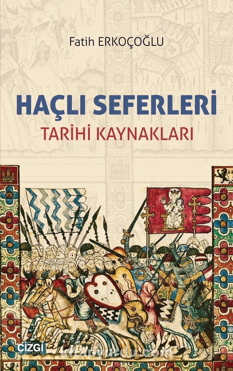 Haçlı SeferleriTarihi Kaynakları - Fatih Erkoçoğlu pdf epub