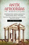 Antik Afrodisias ve Markalaşma & Destinasyon Markalaşmasına Disiplinler Arası Yaklaşım