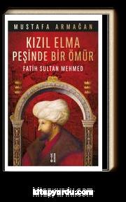 Kızıl Elma Peşinde Bir Ömür & Fatih Sultan Mehmed