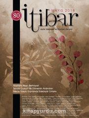 Sayı:80 Mayıs 2018 İtibar Edebiyat ve Fikriyat Dergisi