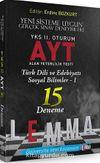 YKS 2. Oturum AYT Türk Dili ve Edebiyatı - Sosyal Bilimler-1 15 Deneme