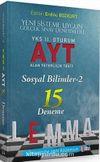 YKS Lemma 2. Oturum AYT Sosyal Bilimler-2 15 Deneme