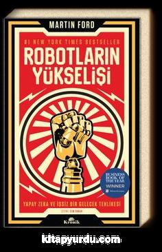 Robotların Yükselişi & Yapay Zeka ve İşsiz Bir Gelecek Tehlikesi