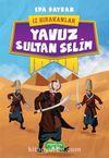 Yavuz Sultan Selim / İz Bırakanlar
