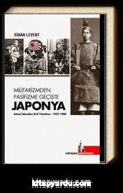 Militarizmden Pasifizme Geçişte Japonya & Askeri İdareden Sivil Yönetime (1937-1960)