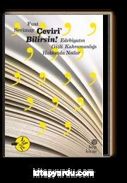 Çeviri'Bilirsin & Edebiyatın Gizli Kahramanlığı Hakkında Notlar