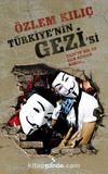 Türkiye'nin Gezi'si & Gezi'ye Bir De Her Açıdan Bakın