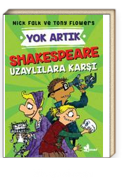 Shakespeare Uzaylılara Karşı / Yok Artık