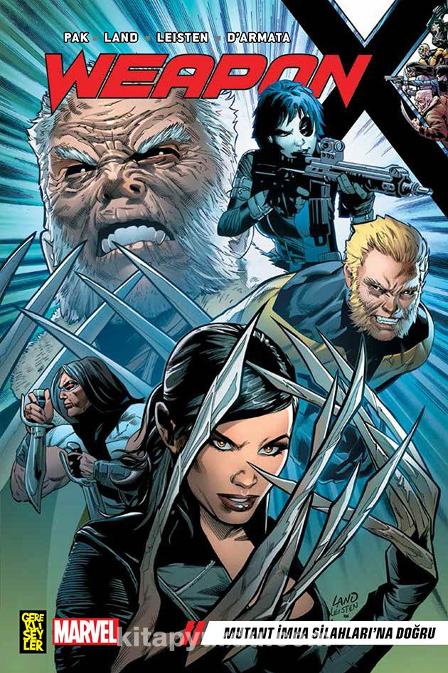 Weapon X 1: Mutant İmha Silahları'na Doğru - Greg Pak pdf epub