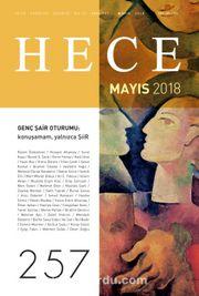 Sayı:257 Mayıs 2018 Hece Aylık Edebiyat Dergisi Dosya: Genç Şair Oturumu: Konuşamam, Yalnızca Şiir