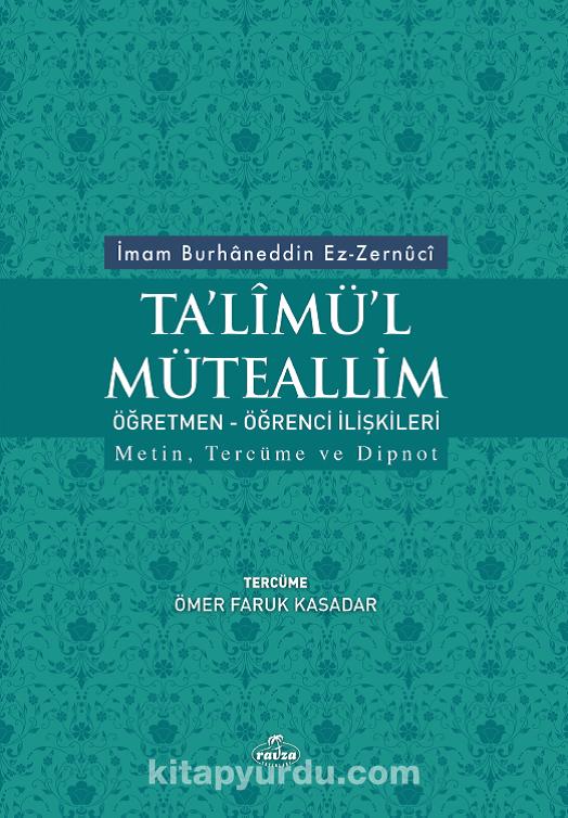 Ta'limü'l MüteallimÖğrenci-Öğretmen İlişkileri Metin, Tercüme ve Dipnot - İmam Burhaneddin Ez-Zernuci pdf epub