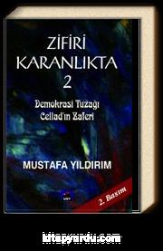 Zifiri Karanlıkta 2. Cilt & Demokrasi Tuzağı - Cellad'ın Zaferi