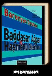 Baronyan Oyunları & Bağdasar Ağpar ve Haşmetlü Dilenciler