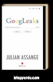 Googleaks & Google Wikileaks Çatışması