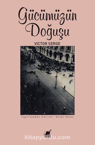 Gücümüzün Doğuşu - Victor Serge pdf epub