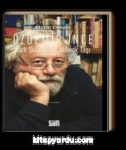 Özdemir İnce Türk Şiirinde Bir Mihenk Taşı