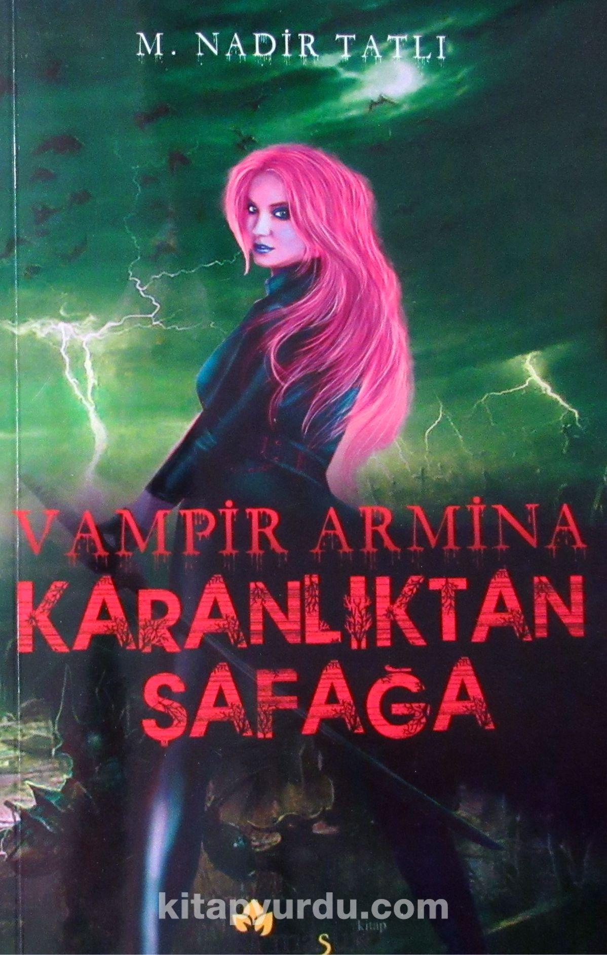 Karanlıktan Şafağa / Vampir Armina - M. Nadir Tatlı pdf epub