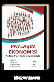 Paylaşım Ekonomisi & A'dan Z'ye Tüm Boyutlarıyla