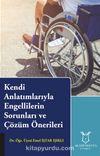 Kendi Anlatımlarıyla Engellilerin Sorunları ve Çözüm Önerileri