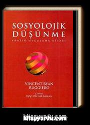 Sosyolojik Düşünme & Pratik Uygulama Kitabı