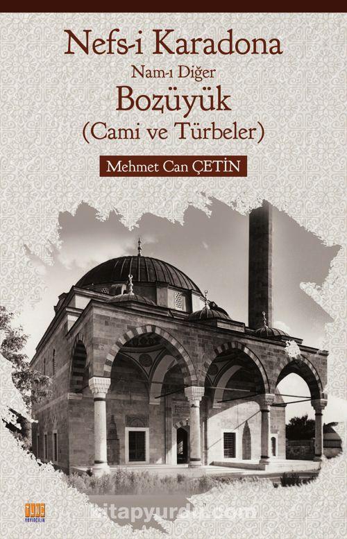 Nefs-i Karadona Nam-ı Diğer Bozüyük (Cami ve Türbeler) - Mehmet Can Çetin pdf epub