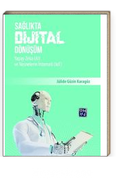 Sağlıkta Dijital Dönüşüm, Yapay Zeka (AI) ve Nesnelerin İnterneti (IoT)
