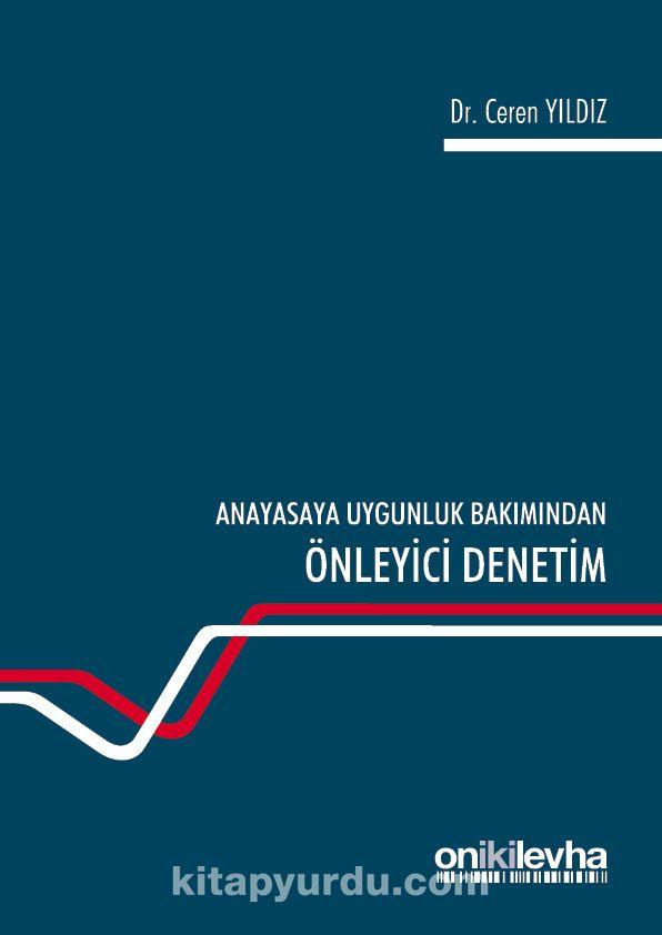 Anayasaya Uygunluk Bakımından Önleyici Denetim - Dr. Ceren Yıldız pdf epub