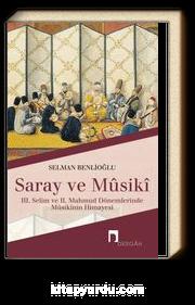 Saray ve Musiki & III. Selim ve II. Mahmud Dönemlerinde Musikinin Himayesi