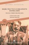 Meşrutiyetten Cumhuriyete Hatıralarım - İstanbul Trabzon Selanik Suriye